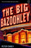 Peter Carey, The Big Bazoohley