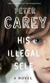 Peter Carey, His Illegal Self