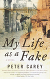 Peter Carey, My Life as a Fake